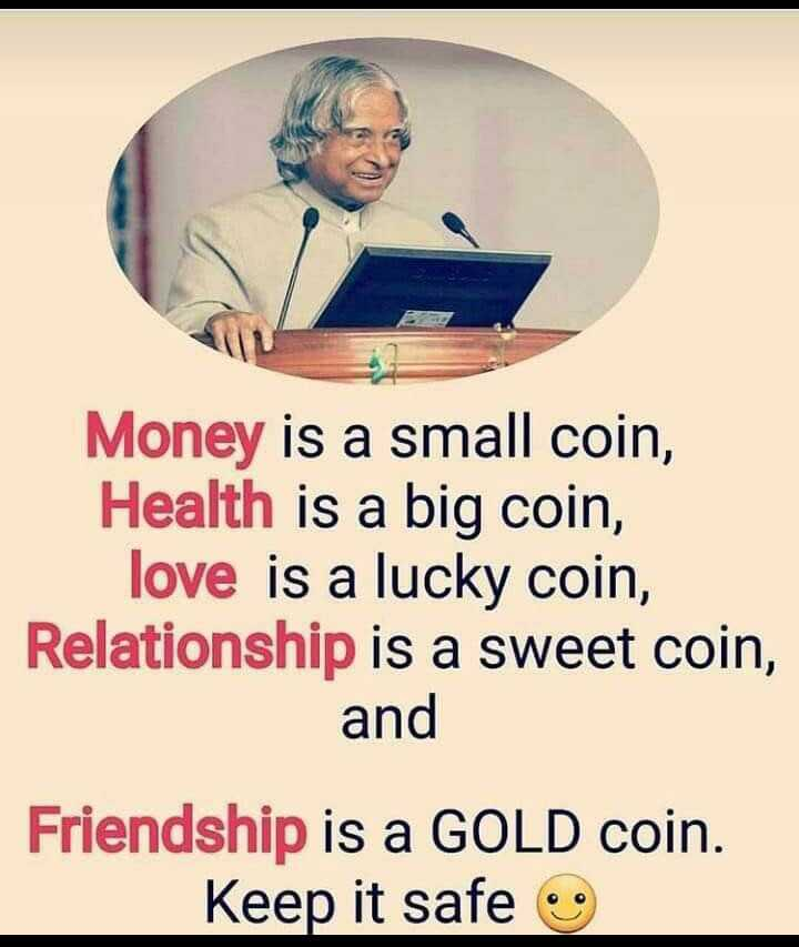 money - Money is a small coin , Health is a big coin , love is a lucky coin , Relationship is a sweet coin , and Friendship is a GOLD coin . Keep it safe - ShareChat