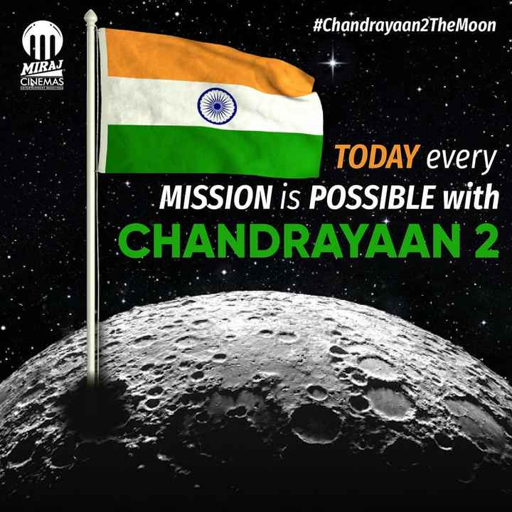 moon - # Chandrayaan2 The Moon MIRAJ CINEMAS TAINERALE TODAY every MISSION IS POSSIBLE with CHANDRAYAAN 2 - ShareChat