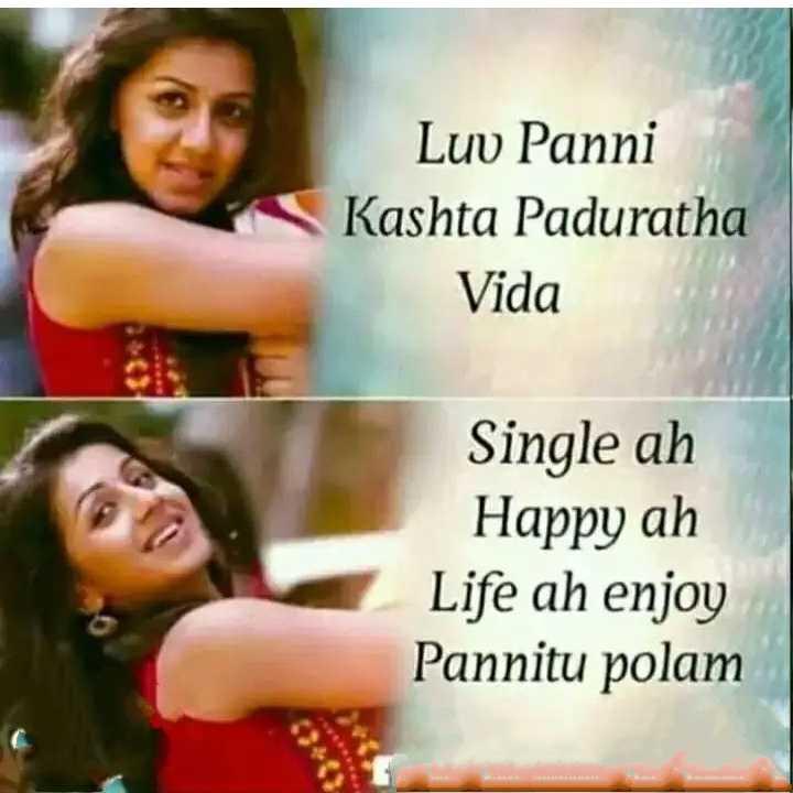 morattu singles - Luv Kashta Paduratha Vida Single ah Happy ah Life ah enjoy Pannitu polam - ShareChat