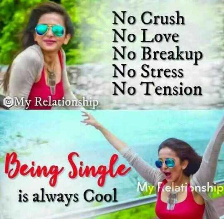 morattu singles - No Crush No Love No Breakup No Stress No Tension My Relationship Being Single is always Cool My Pelati ənship - ShareChat