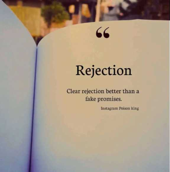 motivate - 55 Rejection Clear rejection better than a fake promises . Instagram Poison king - ShareChat
