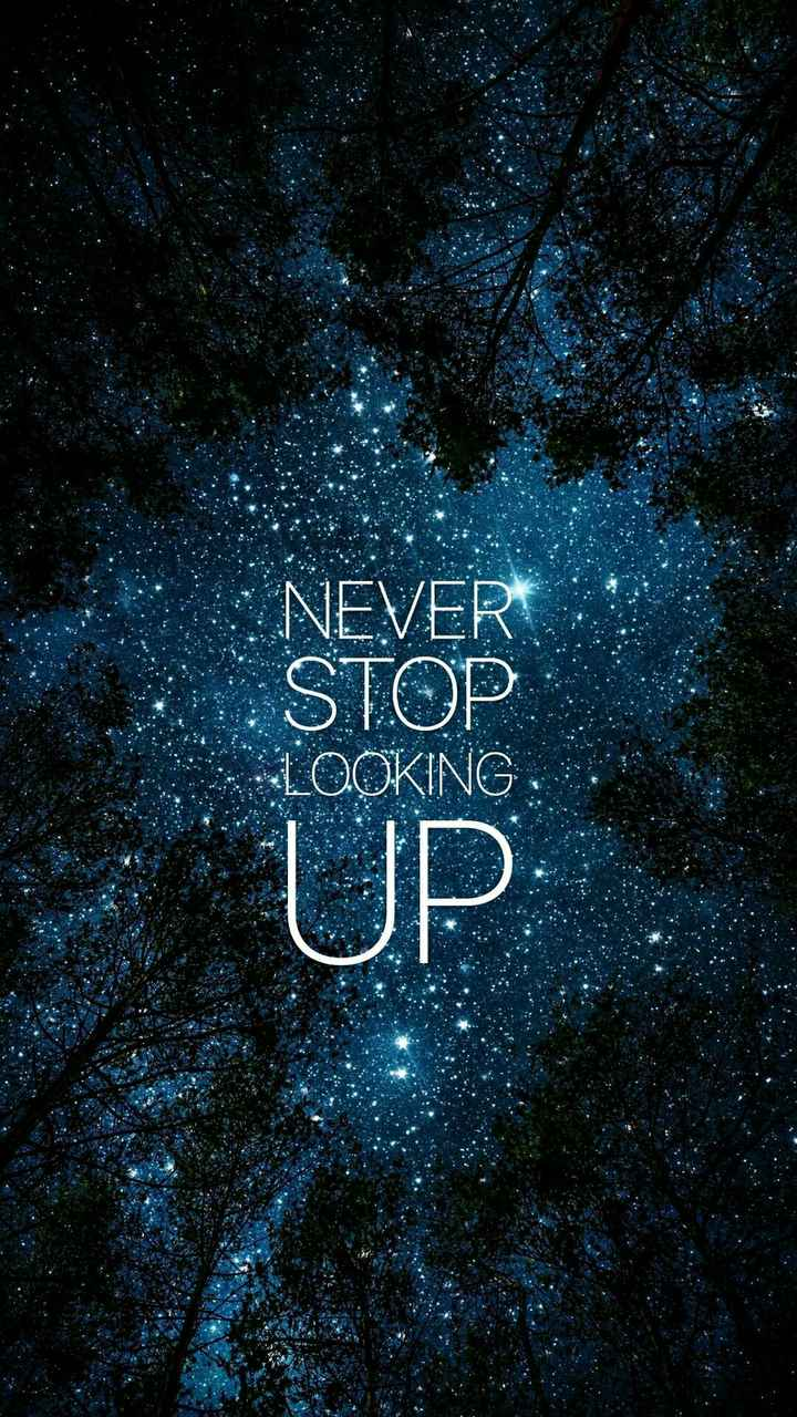 motivation😎 - • NEVER STOP LOOKING - ShareChat