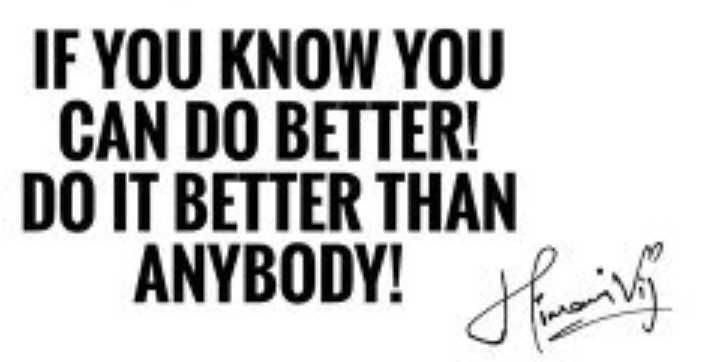 motivation - IF YOU KNOW YOU CAN DO BETTER ! DO IT BETTER THAN ANYBODY ! Timing - ShareChat