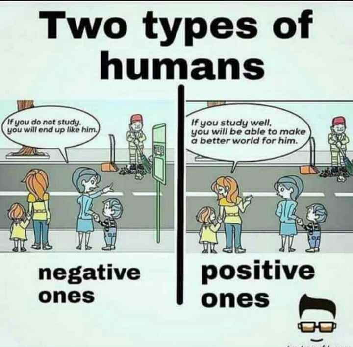 💪 motivation - Two types of humans If you do not study . you will end up like him . If you study well . you will be able to make a better world for him . negative ones positive ones - ShareChat