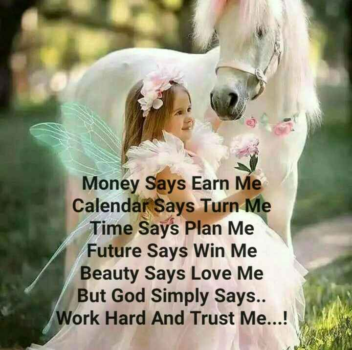 motivational - Money Says Earn Me Calendar Says Turn Me Time Says Plan Me Future Says Win Me Beauty Says Love Me But God Simply Says . . Work Hard And Trust Me . . . ! - ShareChat