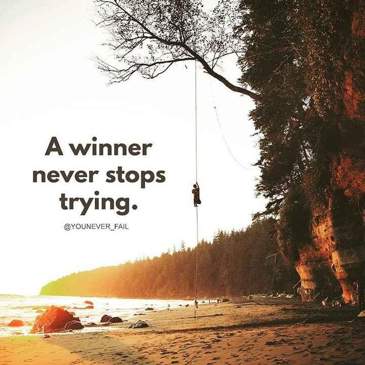 motivational dialogue - A winner never stops trying . @ YOUNEVER _ FAIL - ShareChat
