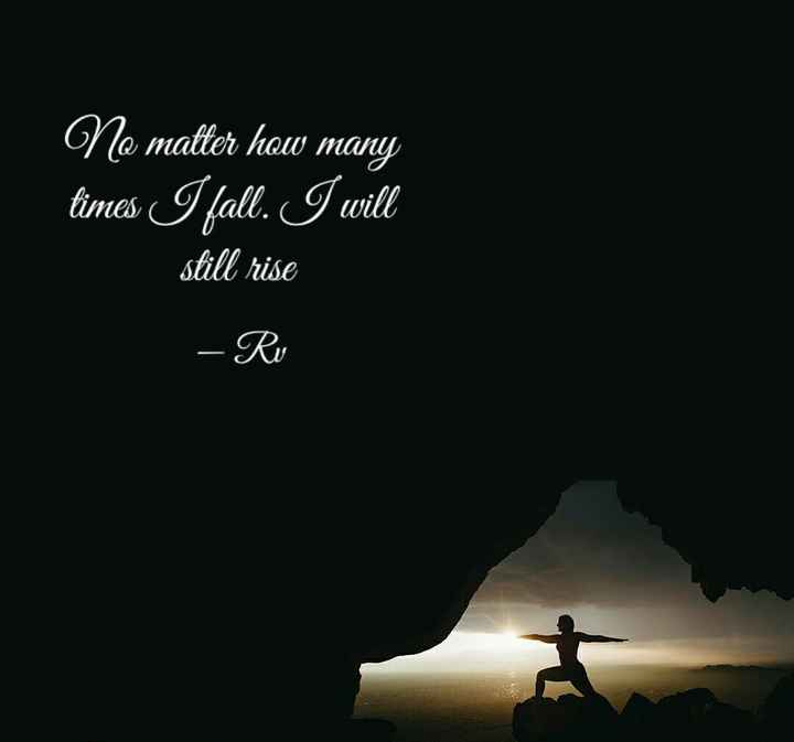 motivational quotes - No matter how many times I fall . I will still rise – Ru - ShareChat