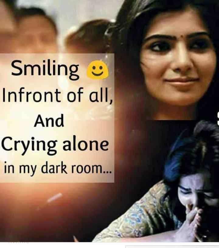motivation lines - Smiling Infront of all , And Crying alone in my dark room . . . - ShareChat