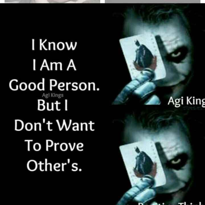 motivation lines - Agi Kings I Know I Am A Good Person . Butl Don ' t Want To Prove Other ' s . Agi King - ShareChat