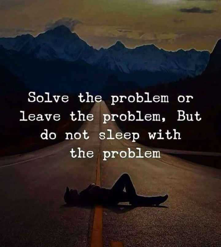 motivation quotes💪✌ - Solve the problem or leave the problem , But do not sleep with the problem - ShareChat