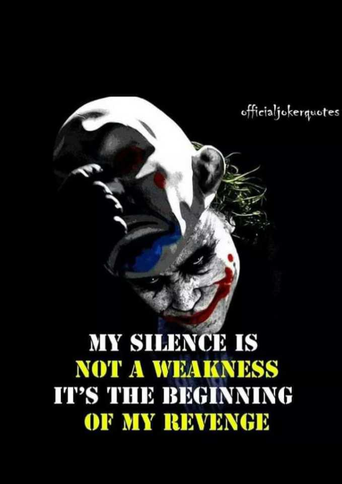 my attitude - officialjokerquotes MY SILENCE IS NOT A WEAKNESS IT ' S THE BEGINNING OF MY REVENGE - ShareChat