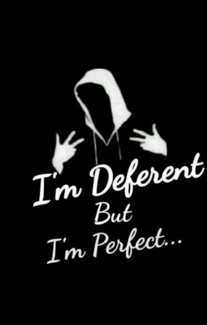 my attitude😘😘 - I ' m Deferent Im Perfect . But - ShareChat