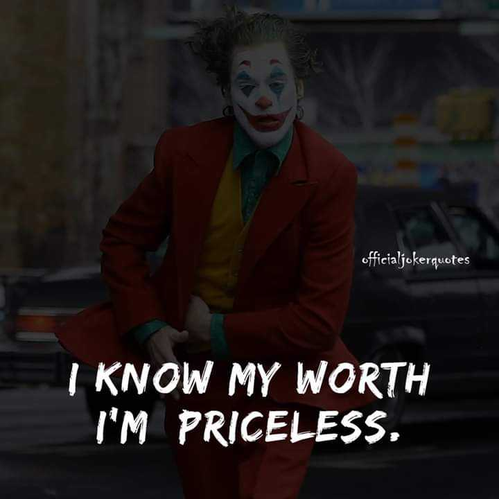 💖💝my feeling💝💖 - officialjokerquotes I KNOW MY WORTH I ' M PRICELESS . - ShareChat