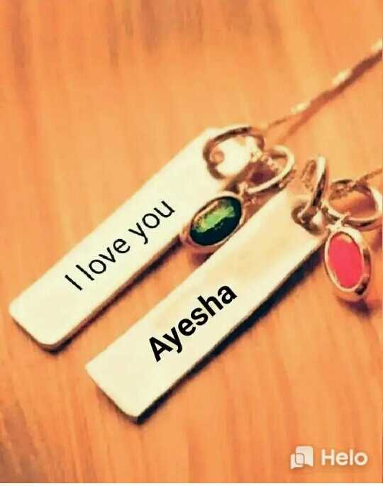 my friends name - I love you I love you Ayesha - ShareChat