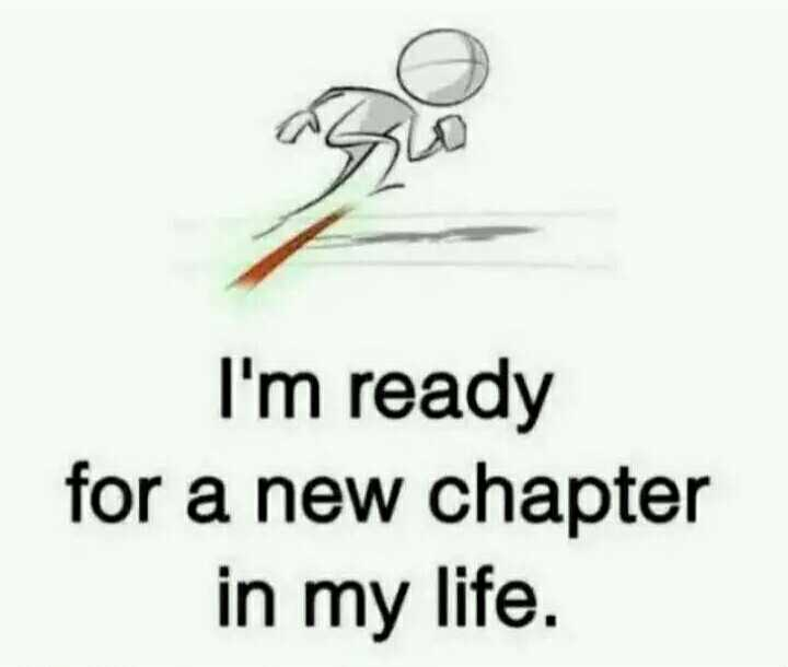 🍸 my life 🍸 - I ' m ready for a new chapter in my life . - ShareChat