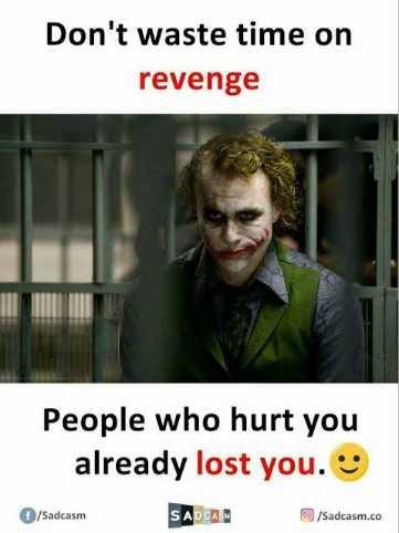 my life my rules - Don ' t waste time on revenge People who hurt you already lost you . / Sadcasm SADA Sadcasm . co - ShareChat
