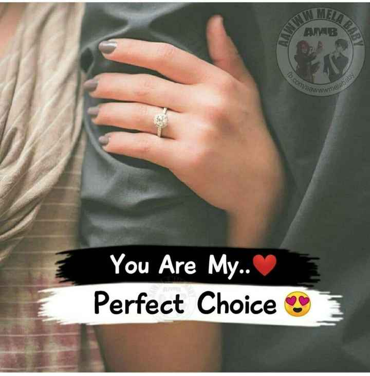my love...❤ - LABAB AMB fb . com awwwme melababy You Are My . . Perfect Choice - ShareChat