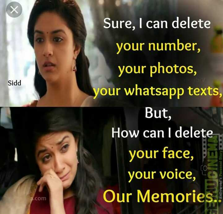 my love my feel - Sure , I can delete your number , your photos , your whatsapp texts , Sidd But , How can I delete your face , your voice , Our Memories . Kollywood ' s Personal Diary 3 . com - ShareChat
