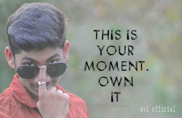 my photography - THIS IS YOUR MOMENT . OWN avi official - ShareChat