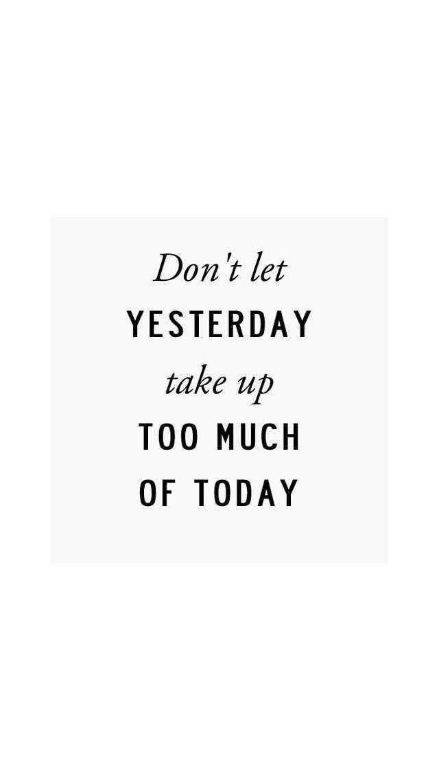 myself - Don ' t let YESTERDAY take up TOO MUCH OF TODAY - ShareChat