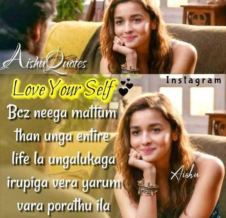 myself - Instagram Aishumates Love Your Self Bez neega mattam than unga entire life la ungalukaga irupiga vera yarum vara porathu ila Xishu - ShareChat