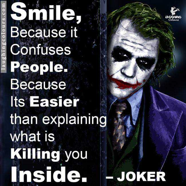 my thought - LAUGHING laughingcolours . com Smile , Because it Confuses People . Because Its Easier than explaining what is Killing you Inside . - JOKER - ShareChat
