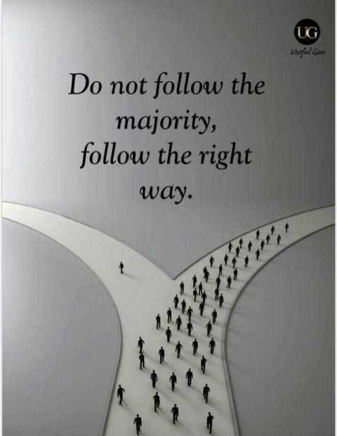 my thought !!! - UG Usefil Get Do not follow the majority , follow the right way . - ShareChat