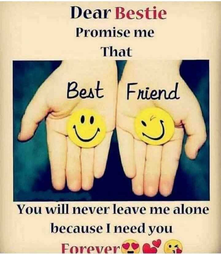 natpu - Dear Bestie Promise me That Best Friend You will never leave me alone because I need you Forevers - ShareChat
