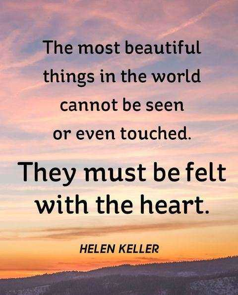 nature... - The most beautiful things in the world cannot be seen or even touched . They must be felt with the heart . HELEN KELLER - ShareChat