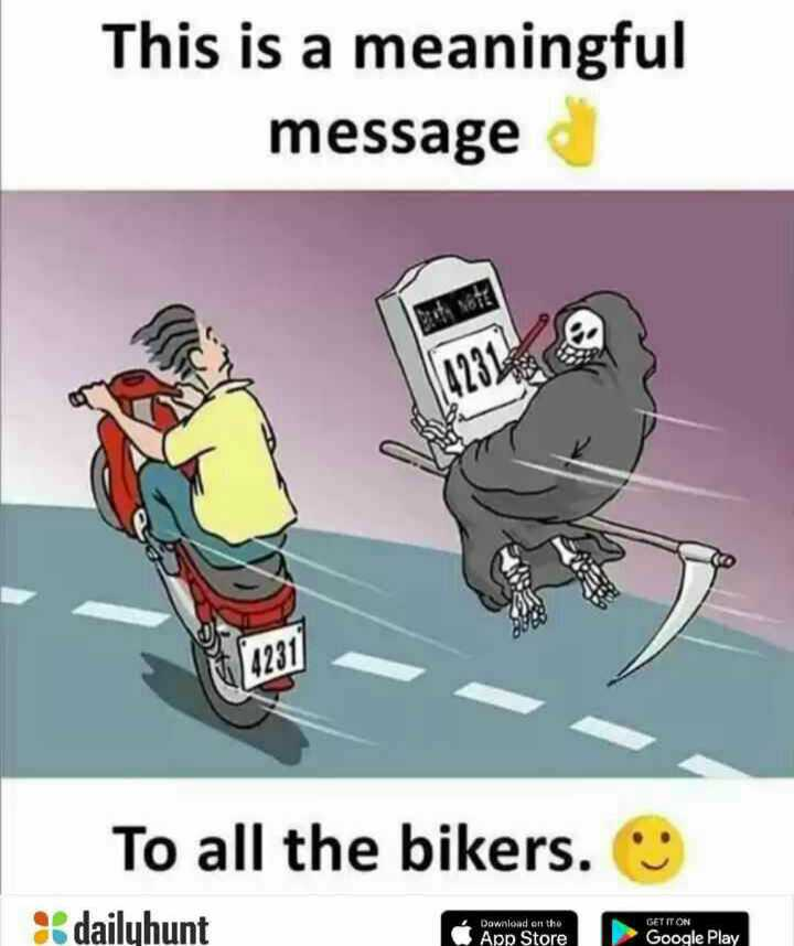 neti naa status - This is a meaningful message To all the bikers . dailyhunt GET IT ON Download on the App Store Google Play - ShareChat