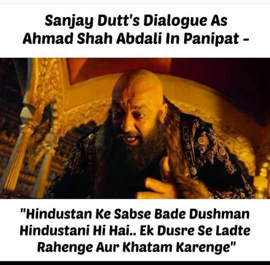 news # - Sanjay Dutt ' s Dialogue As Ahmad Shah Abdali In Panipat - Hindustan Ke Sabse Bade Dushman Hindustani Hi Hai . . Ek Dusre Se Ladte Rahenge Aur Khatam Karenge - ShareChat