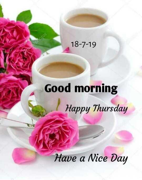 nice - protos 18 - 7 - 19 Good morning Happy Thursday Have a Nice Day - ShareChat
