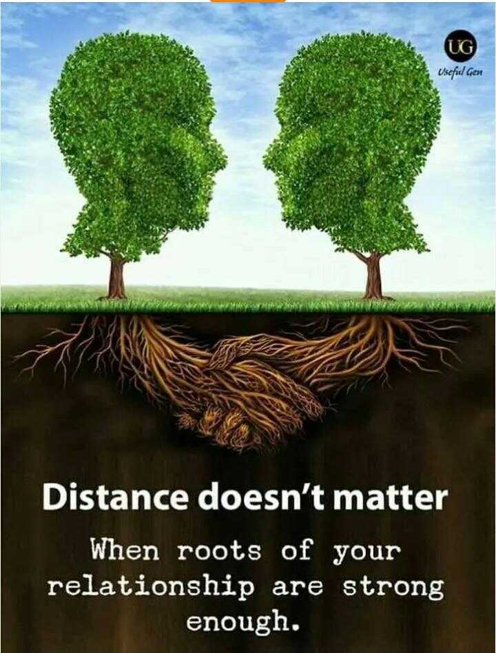 ☺nice line ☺ - UG Usefiel Gen Distance doesn ' t matter When roots of your relationship are strong enough . - ShareChat