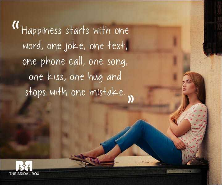 one side lover - Happiness starts with one word , one joke , one text , one phone call , one song , one kiss , one hug and stops with one mistake . THE BRIDAL BOX - ShareChat