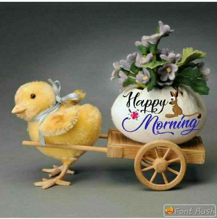 p.k.somshekhar - Happyë Morning Font Rush - ShareChat