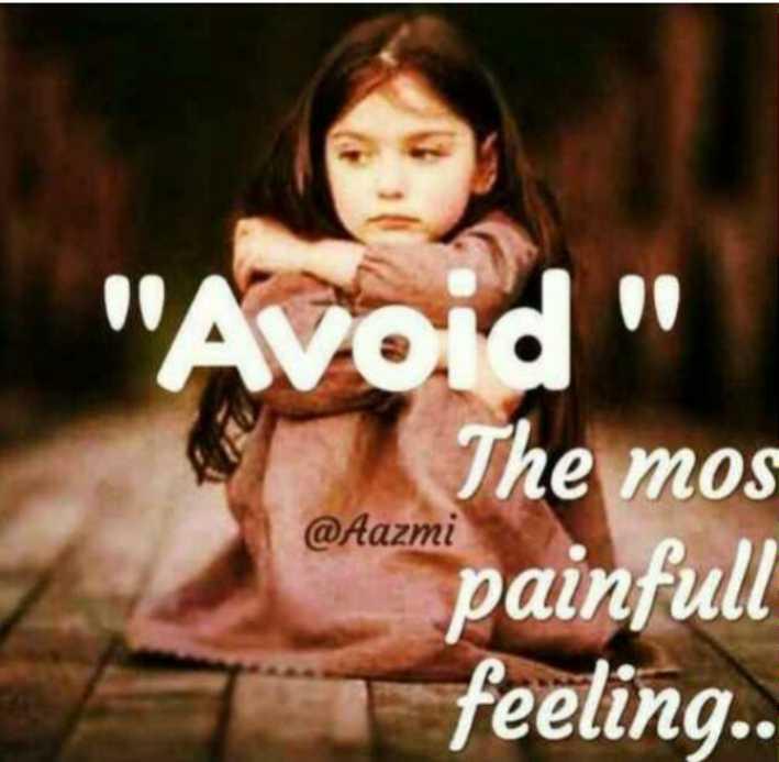 pain - Avoid The mos painfull @ Aazmi feeling . . - ShareChat