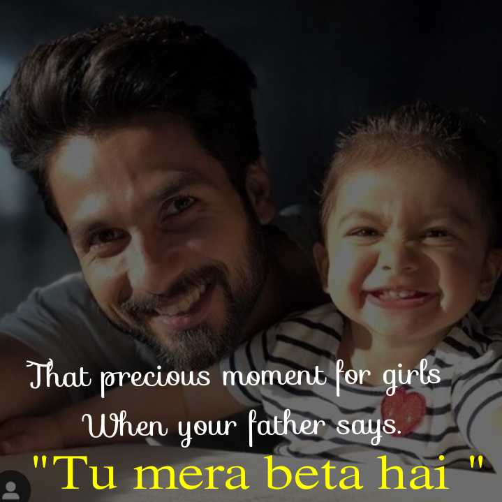 papa  ni pari💕💕💕😘 - That precious moment for girls When your father says . Tu mera beta hai - ShareChat