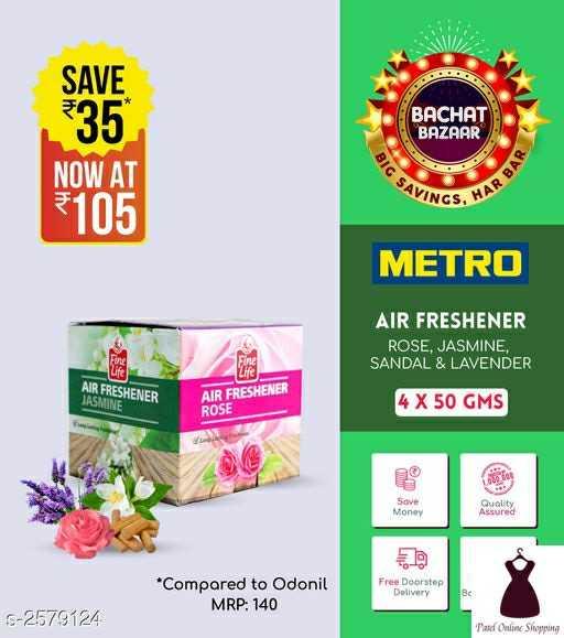 #patelonlineshopping - SAVE * 35 BACHAT BAZAAR NOW AT AVINGS BIG SA HAR BAR 3105 METRO AIR FRESHENER ROSE , JASMINE SANDAL & LAVENDER Fine AIR FRESHENER JASMINE AIR FRESHENER ROSE 4 X 50 GMS Sove Money * Compared to Odonil MRP : 140 Free Doorstep Delivery S - 2579124 Pate Online Shopping - ShareChat