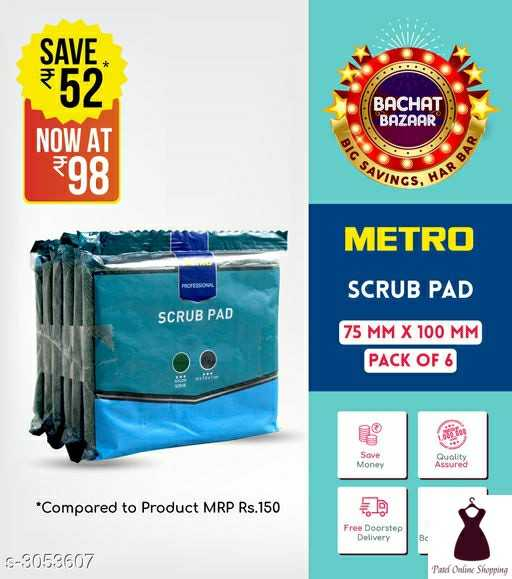 #patelonlineshopping - SAVE . 52 BACHAT BAZAAR NOW AT BIG SAV 398 AR BAR INGS , HA METRO SCRUB PAD SCRUB PAD 75 MM X 100 MM PACK OF 6 Sove Money * Compared to Product MRP Rs . 150 Free Doorstep Delivery S - 3053607 Pate Online Shopping - ShareChat