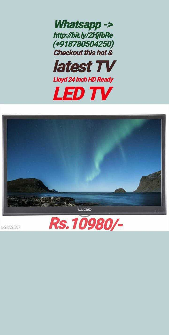 #patelonlineshopping - Whatsapp - > http : / bit . ly / 2Hjfbre ( + 918780504250 ) Checkout this hot & latest TV Lloyd 24 Inch HD Ready LED TV LLOYD Rs . 10980 / 5 - 2852567 - ShareChat