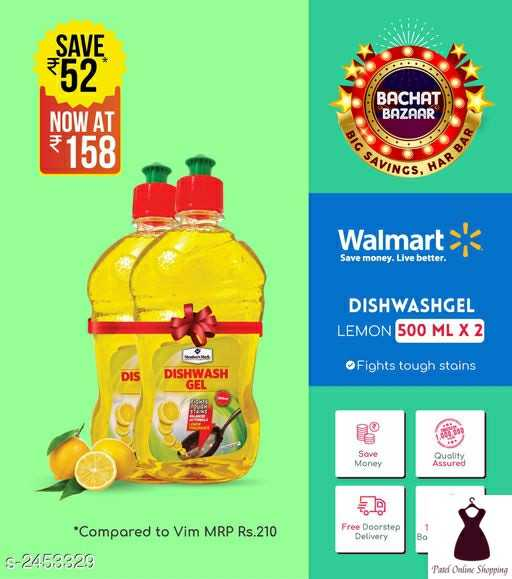 #patelonlineshopping - SAVE BACHAT BAZAAR NOW AT 158 PBAR SS . HAR Walmart Save money . Live better . DISHWASHGEL LEMON 500 ML X 2 Fights tough stains DISHWASH GEL Quality Free Doorstep Delivery * Compared to Vim MRP Rs . 210 S - 2453329 Pate Online Shopping - ShareChat