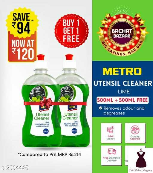#patelonlineshopping - SAVE 94 BUY 1 GET 1 FREE BACHAT BAZAAR NOW AT 120 BIG SA VINGS , VAR BAR METRO UTENSIL CLEANER LIME 500ML + 500ML FREE Removes odour and degreases arc aro Utensil Cleaner Utensil Cleaner AND DEGREASES obo Sove Money * Compared to Pril MRP Rs . 214 Free Doorstep Delivery S - 2994445 Patc Online Shopping - ShareChat