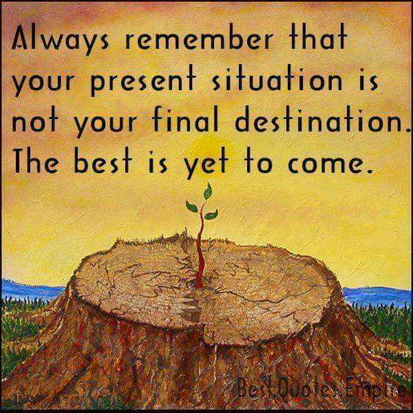 positive attitude - Always remember that your present situation is not your final destination . The best is yet to come . Best Quotes bitple - ShareChat