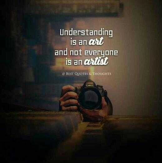 positive attitude - Understanding is an art and not everyone is an artist @ BEST QUOTES & THOUGHTS - ShareChat