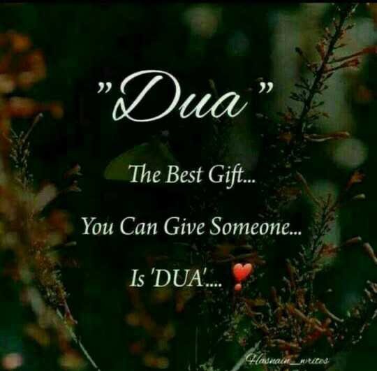 """power of allah - """" Dua The Best Gift . . . You Can Give Someone . . . Is ' DUA . . . waad - ShareChat"""