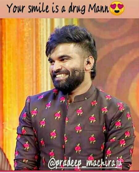 pradeep marchiraju - Your smile is a drug Mann @ pradeep _ machiraju - ShareChat