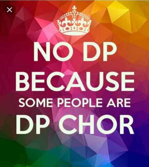 profile dp - NO DP BECAUSE SOME PEOPLE ARE DP CHOR - ShareChat