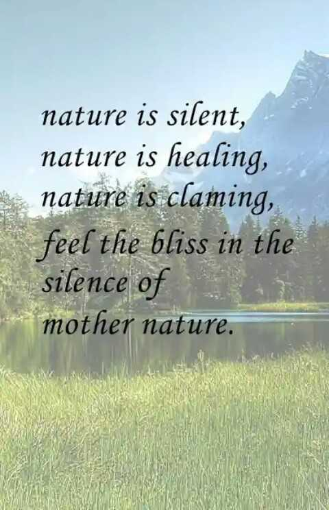 prokiti - nature is silent , nature is healing , nature is claming , feel the bliss in the silence of mother nature . - ShareChat