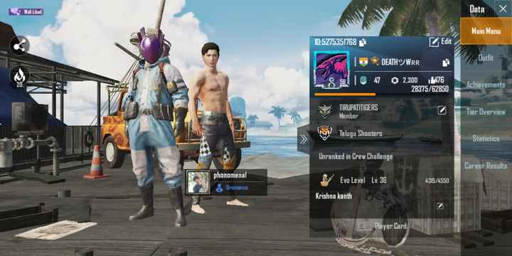 #pubg - Wel - Liked Data x Main Menu ID : 5275351768 - Edit 10 DEATH WRR Outfit S 58 RP 47 2 , 300 1476 28375 / 62850 Achievements TIRUPATITIGERS Member Tier Overview Telugu Shooters Statistics Unranked in Crew Challenge Career Results phonomenal Bromance Evo Level Lv . 36 4315 / 4550 Krishna kanth 25 Player Card - ShareChat