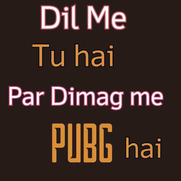 😂😍pubg lover's😍😂 - Dil Me Tu hai Par Dimag me PUBG hai - ShareChat